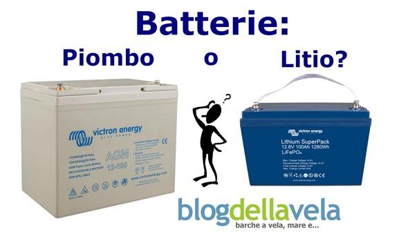 Batterie al Piombo o Batterie al Litio?
